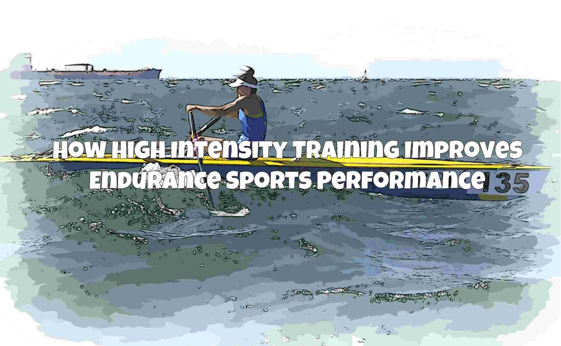 How High Intensity Training Improves Endurance Sports Performance