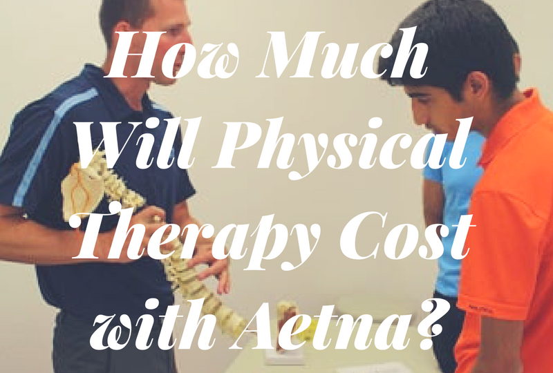 How Much Will Physical Therapy Cost with Aetna | Physical