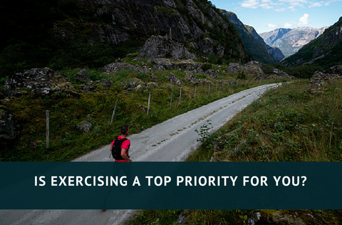 Is Exercising a Top Priority for You