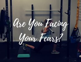 Are You Facing Your Fears? Fitness Motivation