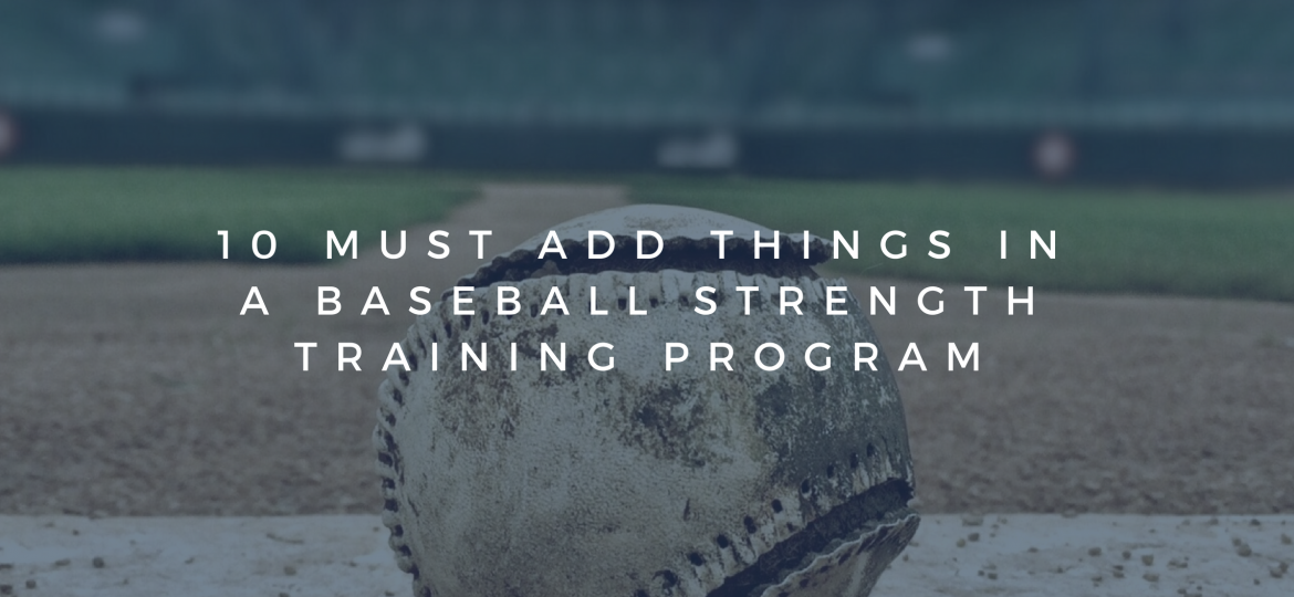 10 Must Add Things in a Baseball Strength Training Program