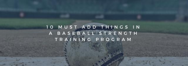 10 Must Add Things in a Baseball Strength Training Program