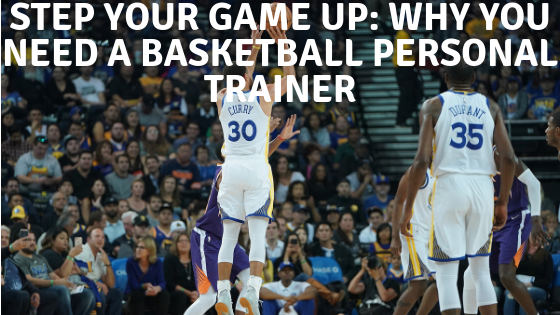 A Few Reasons Why Basketball Players Need a Personal Trainer