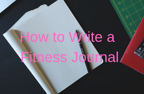 How to Write a Fitness Journal