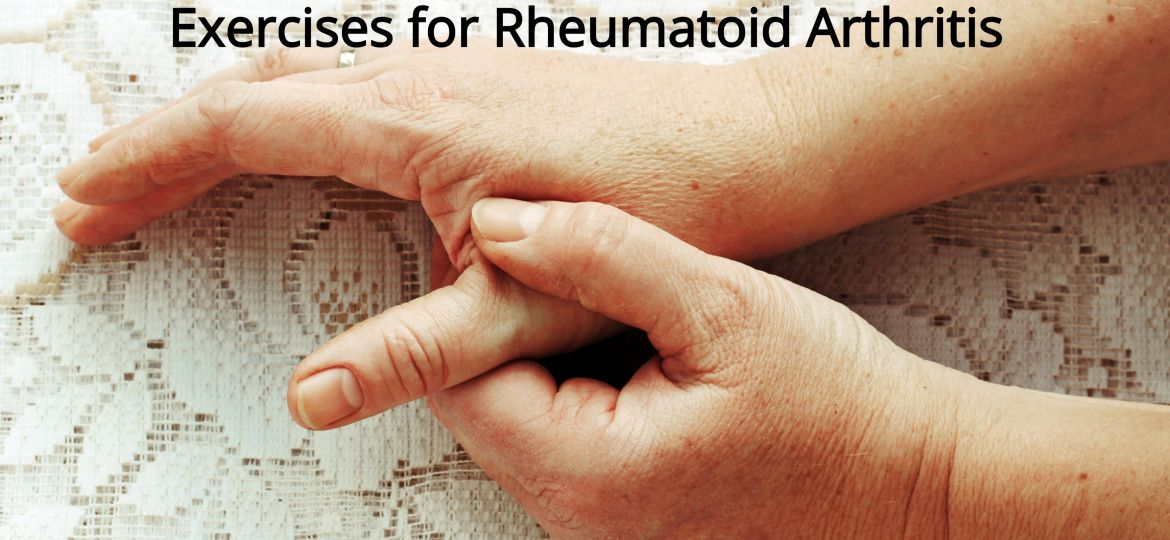 Current Research on Therapy and Exercises for Rheumatoid Arthritis (RA)